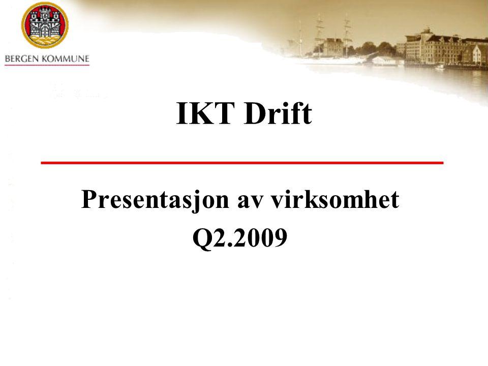 IKT Drift Presentasjon av virksomhet Q2.2009
