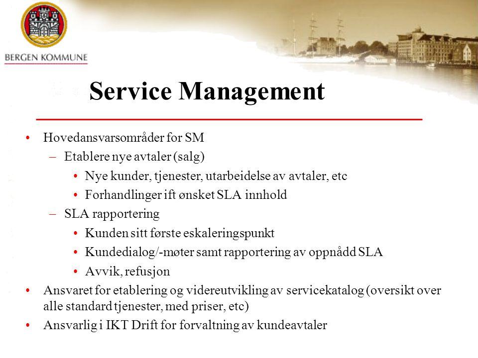 Service Management Hovedansvarsområder for SM –Etablere nye avtaler (salg) Nye kunder, tjenester, utarbeidelse av avtaler, etc Forhandlinger ift ønske