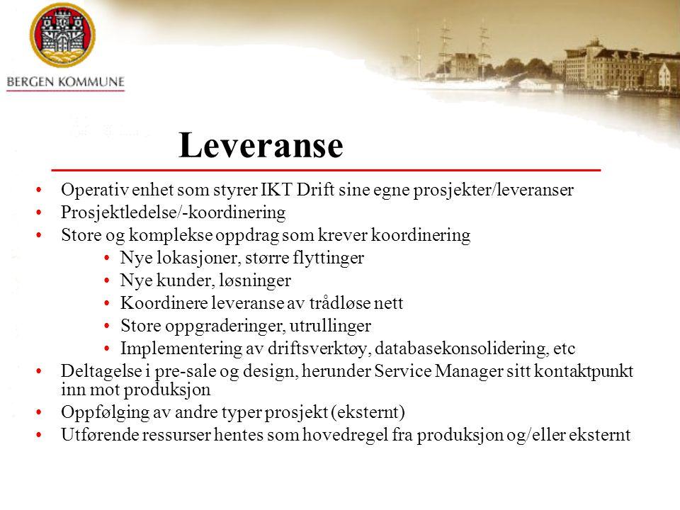 Leveranse Operativ enhet som styrer IKT Drift sine egne prosjekter/leveranser Prosjektledelse/-koordinering Store og komplekse oppdrag som krever koor