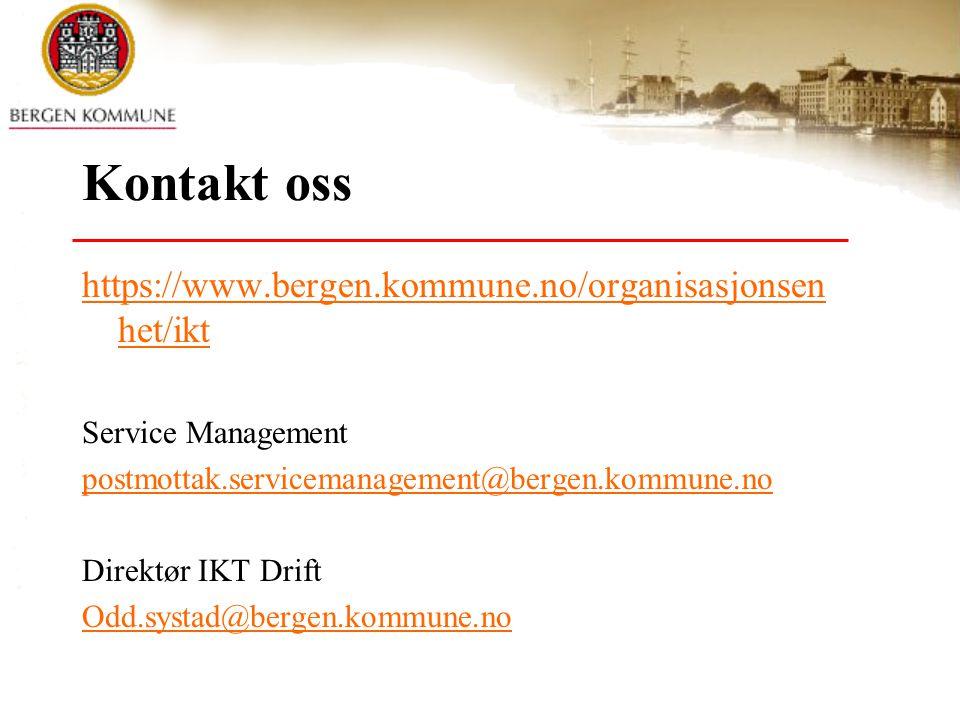 Kontakt oss https://www.bergen.kommune.no/organisasjonsen het/ikt Service Management postmottak.servicemanagement@bergen.kommune.no Direktør IKT Drift