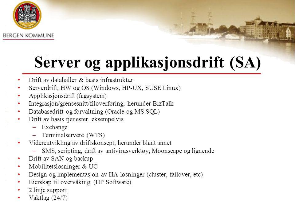 Server og applikasjonsdrift (SA) Drift av datahaller & basis infrastruktur Serverdrift, HW og OS (Windows, HP-UX, SUSE Linux) Applikasjonsdrift (fagsy