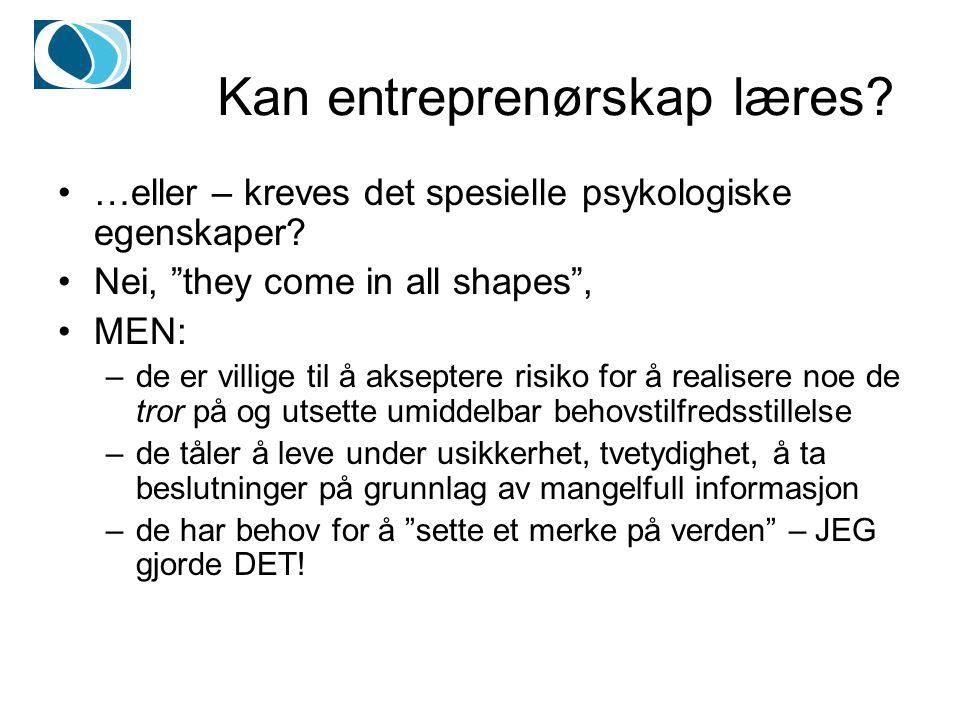 Kan entreprenørskap læres. …eller – kreves det spesielle psykologiske egenskaper.