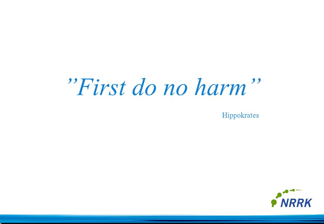 First do no harm Hippokrates