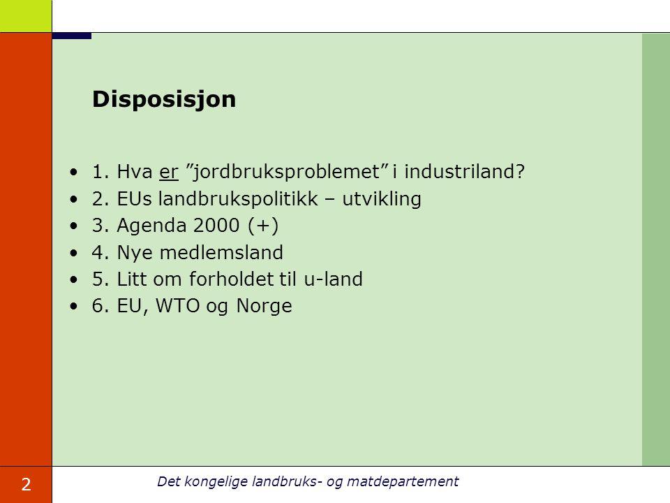 2 Det kongelige landbruks- og matdepartement Disposisjon 1.