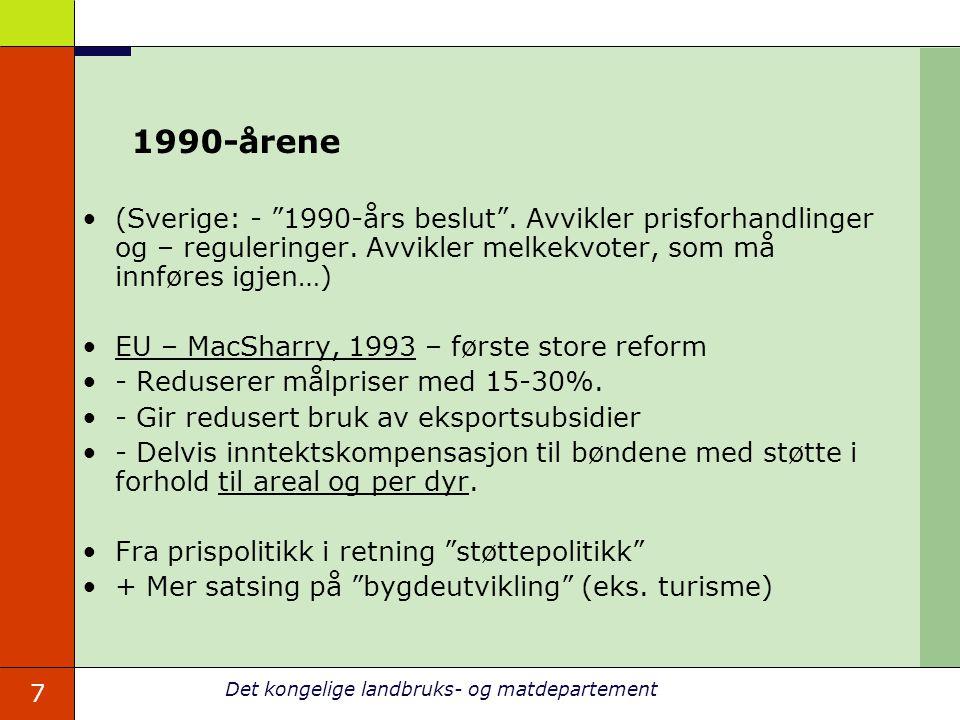 7 Det kongelige landbruks- og matdepartement 1990-årene (Sverige: - 1990-års beslut .