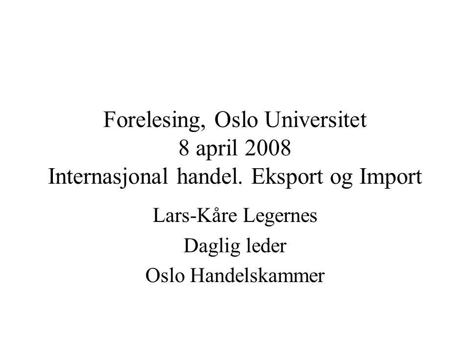 MAXBO Skolen LS # 1- 98 S 1 BRANSJENS BESTE OPPLÆRINGSPROGRAM Forelesing, Oslo Universitet 8 april 2008 Internasjonal handel. Eksport og Import Lars-K
