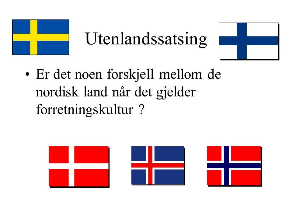 MAXBO Skolen LS # 1- 98 S 21 BRANSJENS BESTE OPPLÆRINGSPROGRAM Utenlandssatsing Er det noen forskjell mellom de nordisk land når det gjelder forretningskultur ?