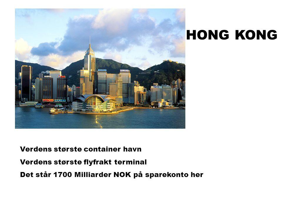 MAXBO Skolen LS # 1- 98 S 41 BRANSJENS BESTE OPPLÆRINGSPROGRAM HONG KONG Verdens største container havn Verdens største flyfrakt terminal Det står 1700 Milliarder NOK på sparekonto her