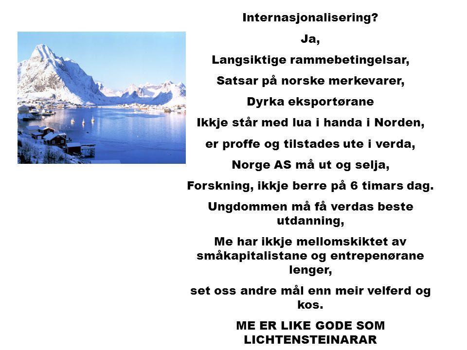 MAXBO Skolen LS # 1- 98 S 71 BRANSJENS BESTE OPPLÆRINGSPROGRAM Internasjonalisering? Ja, Langsiktige rammebetingelsar, Satsar på norske merkevarer, Dy