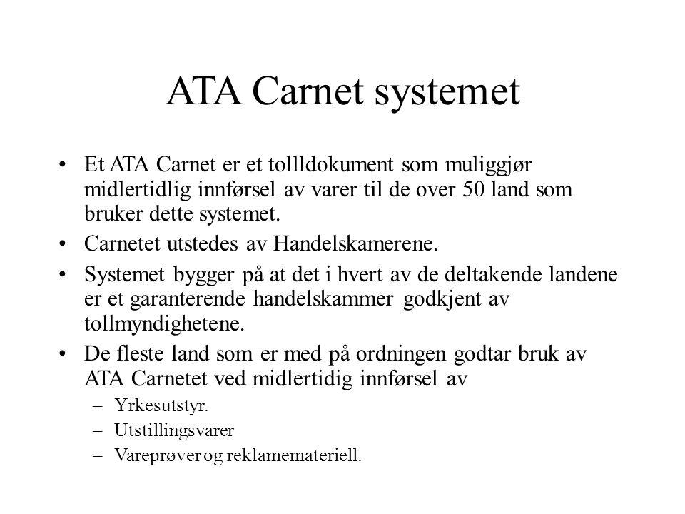 MAXBO Skolen LS # 1- 98 S 78 BRANSJENS BESTE OPPLÆRINGSPROGRAM ATA Carnet systemet Et ATA Carnet er et tollldokument som muliggjør midlertidlig innførsel av varer til de over 50 land som bruker dette systemet.