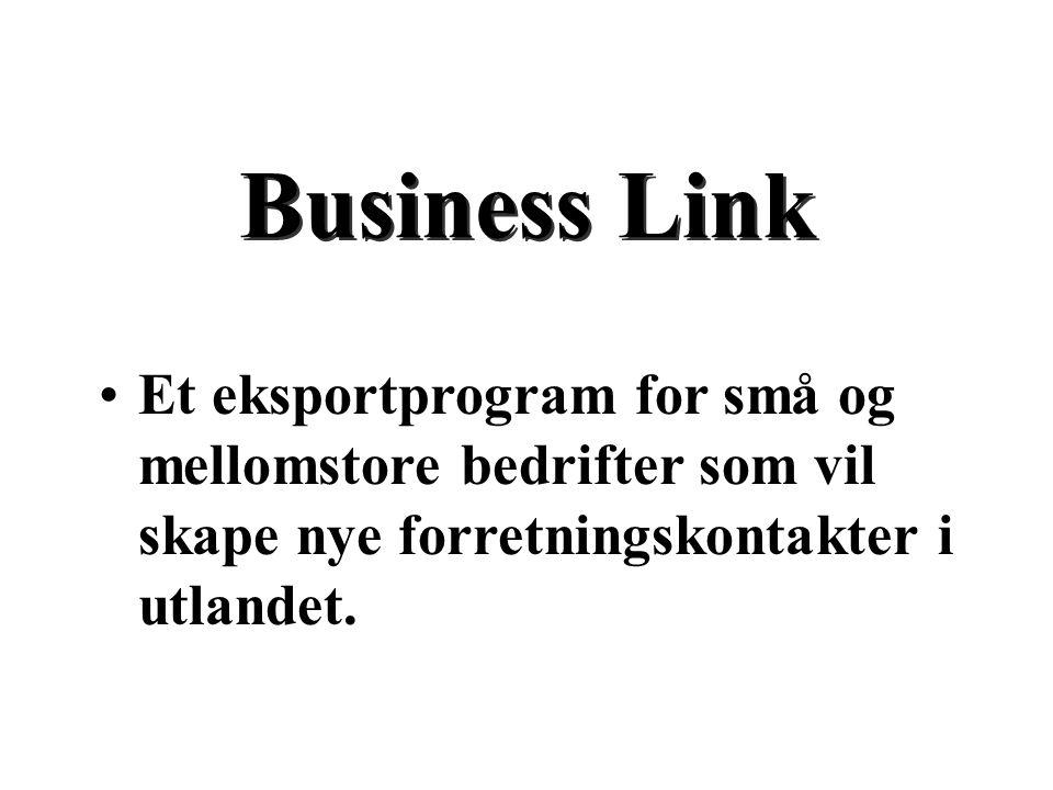 MAXBO Skolen LS # 1- 98 S 84 BRANSJENS BESTE OPPLÆRINGSPROGRAM Business Link Et eksportprogram for små og mellomstore bedrifter som vil skape nye forretningskontakter i utlandet.