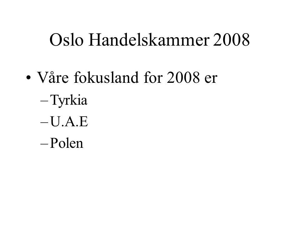 MAXBO Skolen LS # 1- 98 S 87 BRANSJENS BESTE OPPLÆRINGSPROGRAM Oslo Handelskammer 2008 Våre fokusland for 2008 er –Tyrkia –U.A.E –Polen