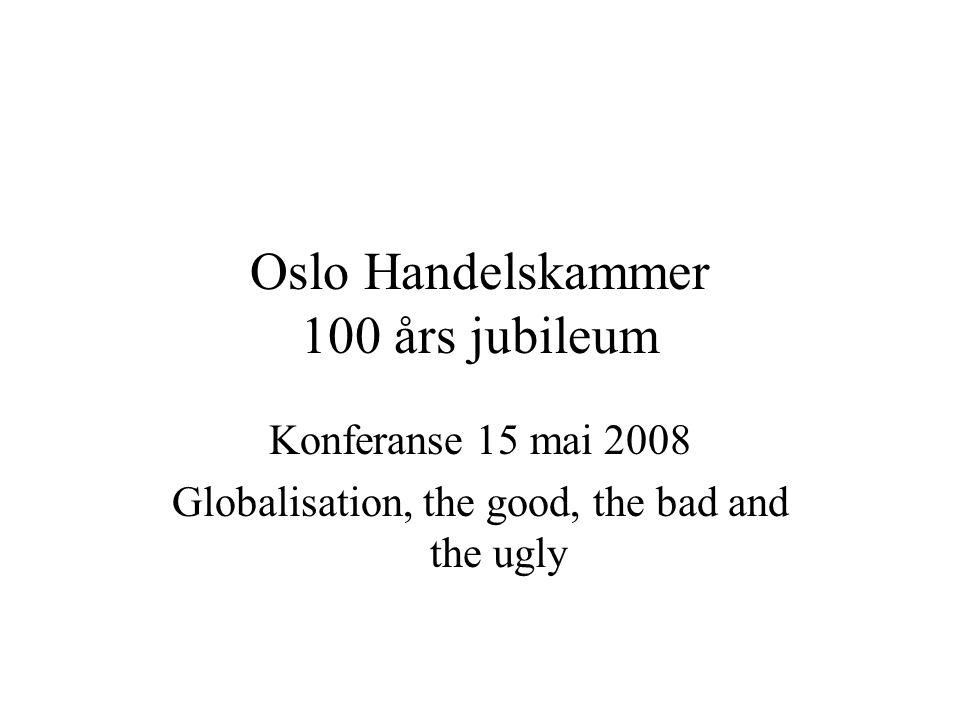 MAXBO Skolen LS # 1- 98 S 88 BRANSJENS BESTE OPPLÆRINGSPROGRAM Oslo Handelskammer 100 års jubileum Konferanse 15 mai 2008 Globalisation, the good, the bad and the ugly