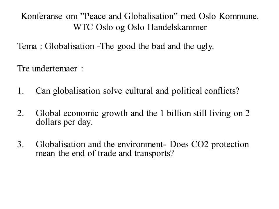 """MAXBO Skolen LS # 1- 98 S 89 BRANSJENS BESTE OPPLÆRINGSPROGRAM Konferanse om """"Peace and Globalisation"""" med Oslo Kommune. WTC Oslo og Oslo Handelskamme"""