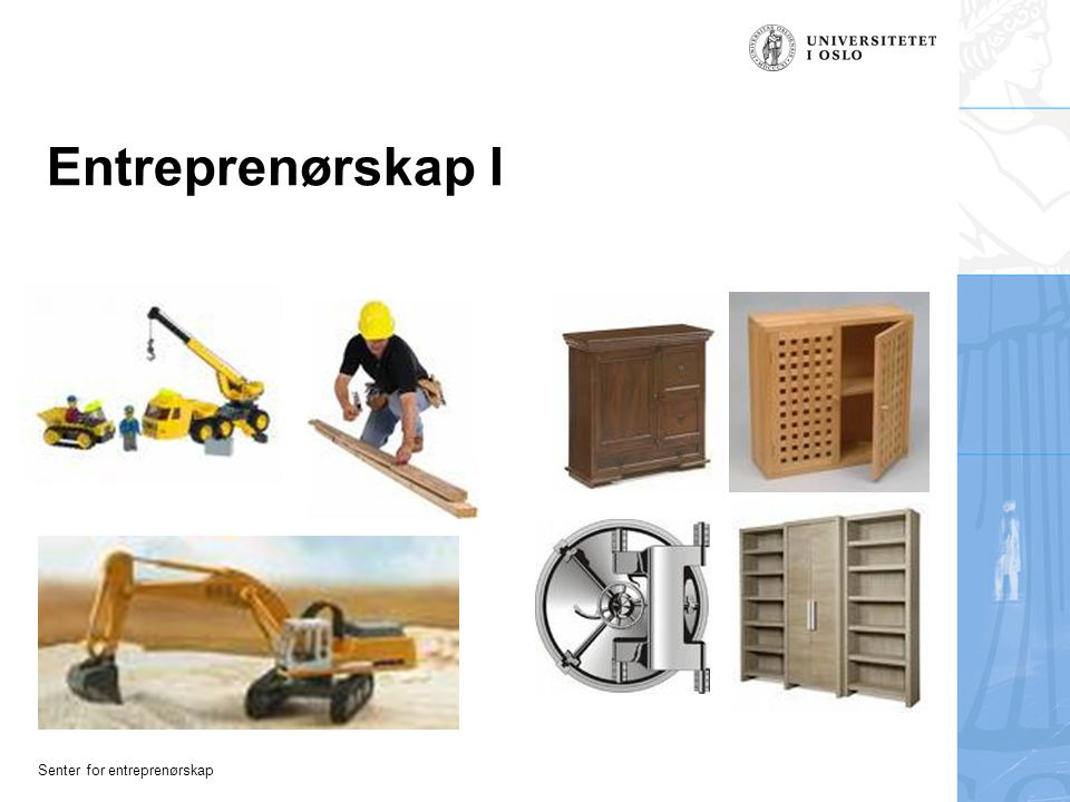 Senter for entreprenørskap Entreprenørskap I