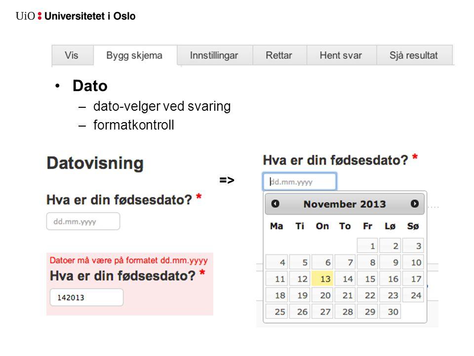 Dato –dato-velger ved svaring –formatkontroll =>