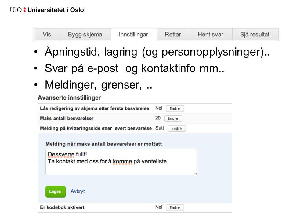 Åpningstid, lagring (og personopplysninger)..Svar på e-post og kontaktinfo mm..