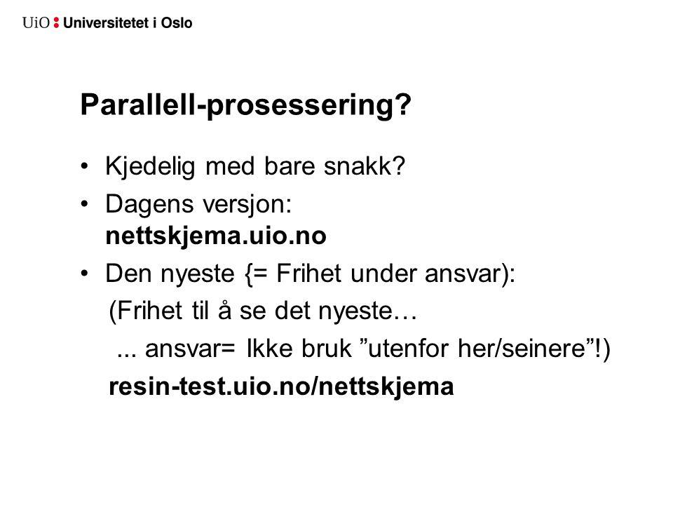 Parallell-prosessering.Kjedelig med bare snakk.