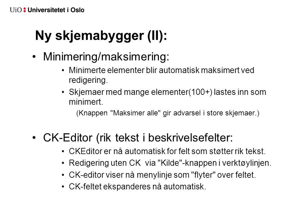 Ny skjemabygger (II): Minimering/maksimering: Minimerte elementer blir automatisk maksimert ved redigering.