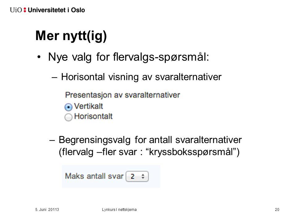 Mer nytt(ig) –Horisontal visning av svaralternativer 5.