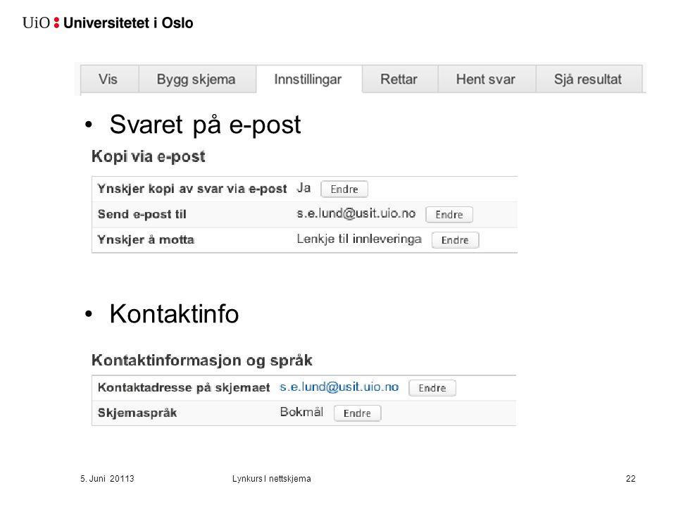 Svaret på e-post Kontaktinfo 5. Juni 20113Lynkurs I nettskjema22