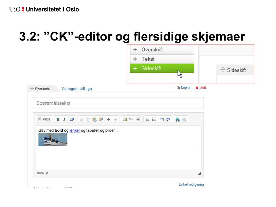 og flersidige skjemaer 3.2: CK -editor