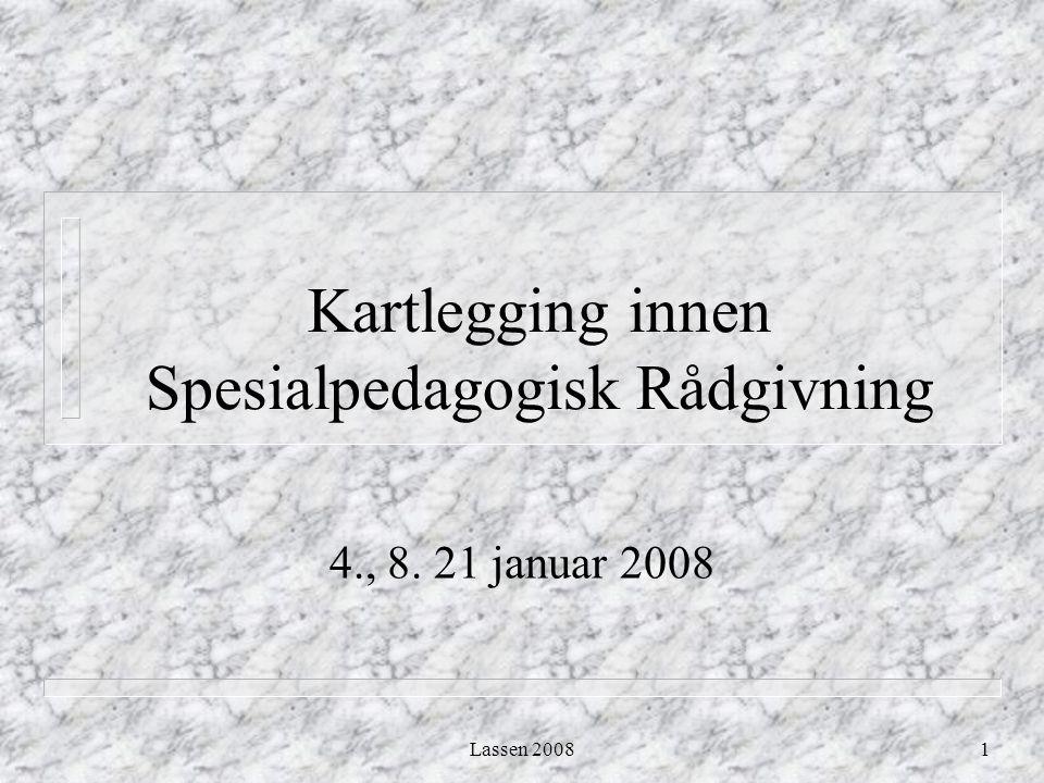 Lassen 20081 Kartlegging innen Spesialpedagogisk Rådgivning 4., 8. 21 januar 2008