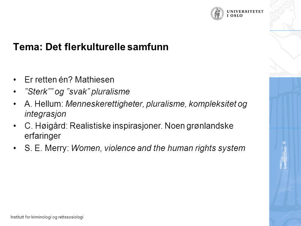 """Institutt for kriminologi og rettssosiologi Tema: Det flerkulturelle samfunn Er retten én? Mathiesen """"Sterk"""""""" og """"svak"""" pluralisme A. Hellum: Menneske"""