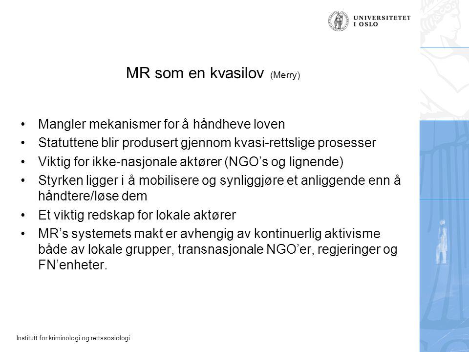 Institutt for kriminologi og rettssosiologi MR som en kvasilov (Merry) Mangler mekanismer for å håndheve loven Statuttene blir produsert gjennom kvasi