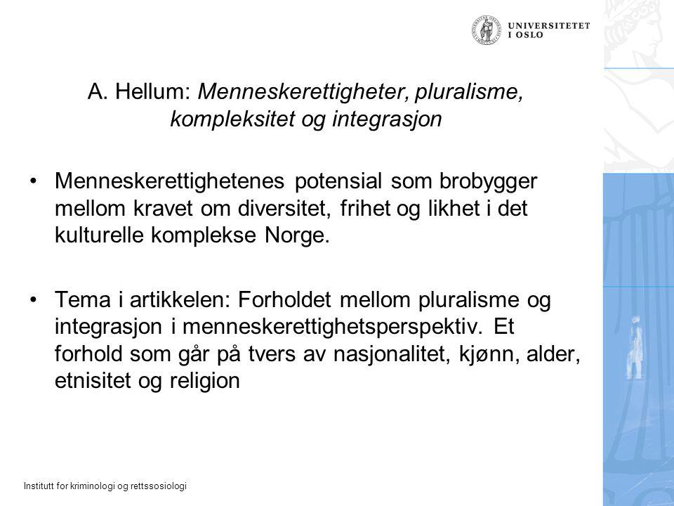 Institutt for kriminologi og rettssosiologi A. Hellum: Menneskerettigheter, pluralisme, kompleksitet og integrasjon Menneskerettighetenes potensial so