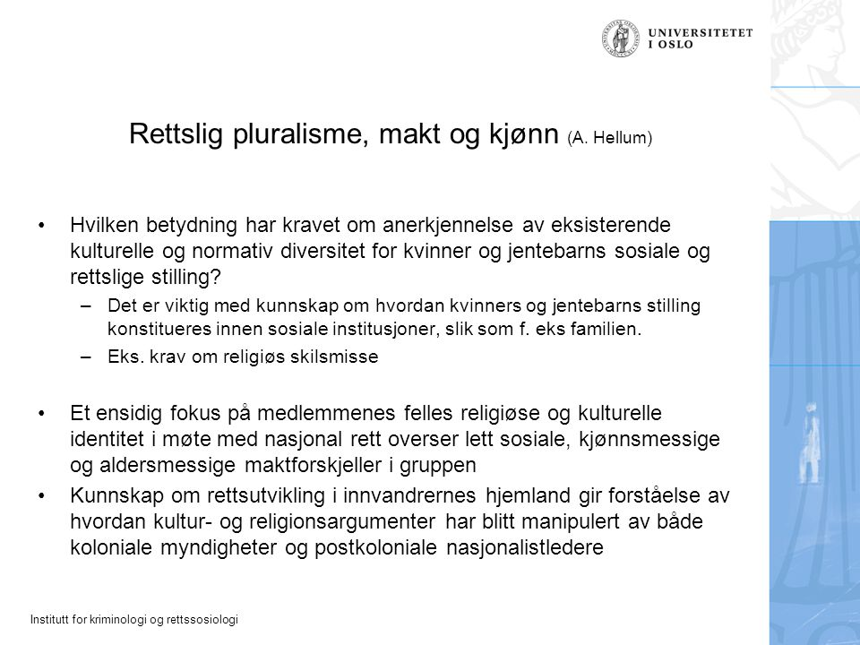 Institutt for kriminologi og rettssosiologi Rettslig pluralisme, makt og kjønn (A. Hellum) Hvilken betydning har kravet om anerkjennelse av eksisteren