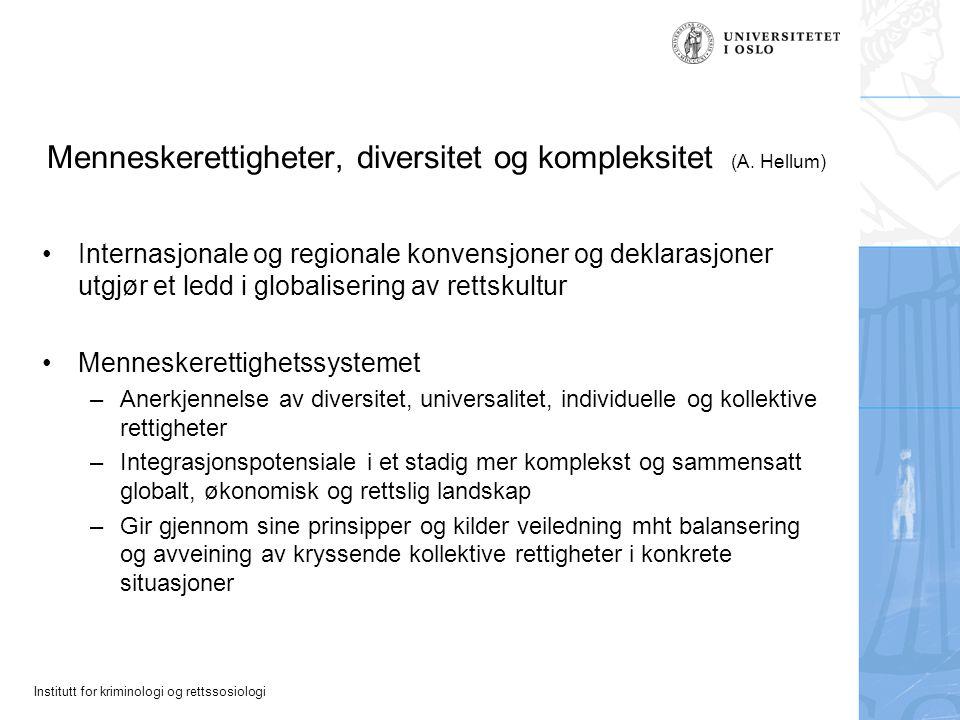 Institutt for kriminologi og rettssosiologi Menneskerettigheter, diversitet og kompleksitet (A. Hellum) Internasjonale og regionale konvensjoner og de