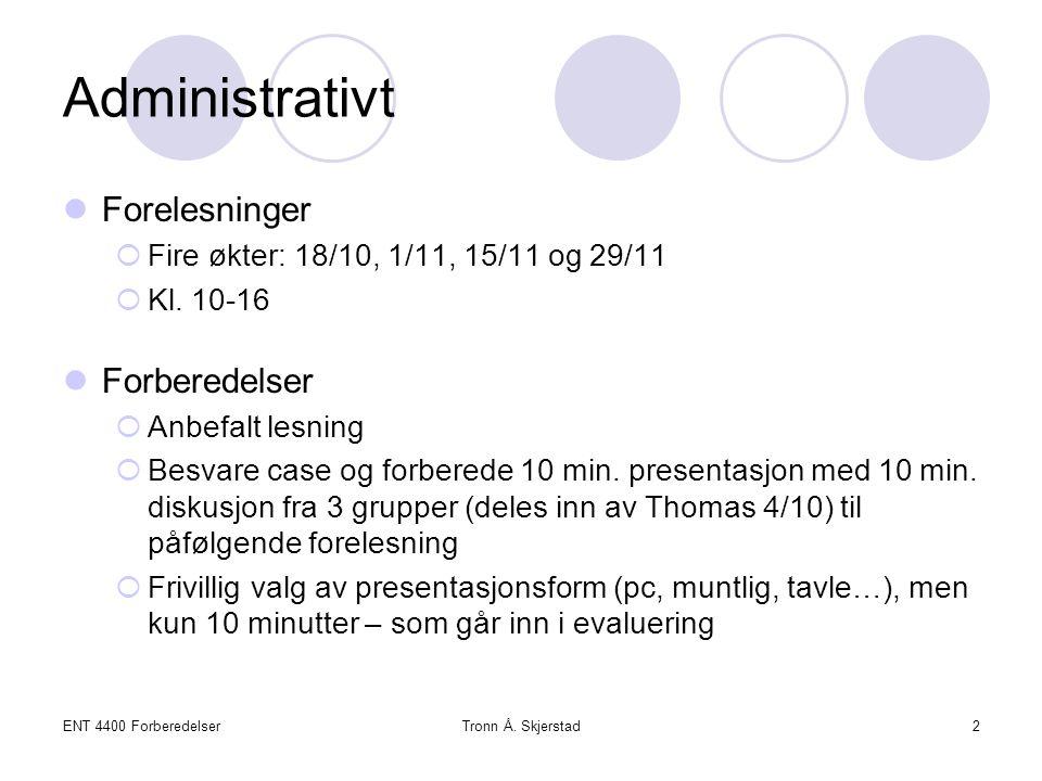 ENT 4400 ForberedelserTronn Å.