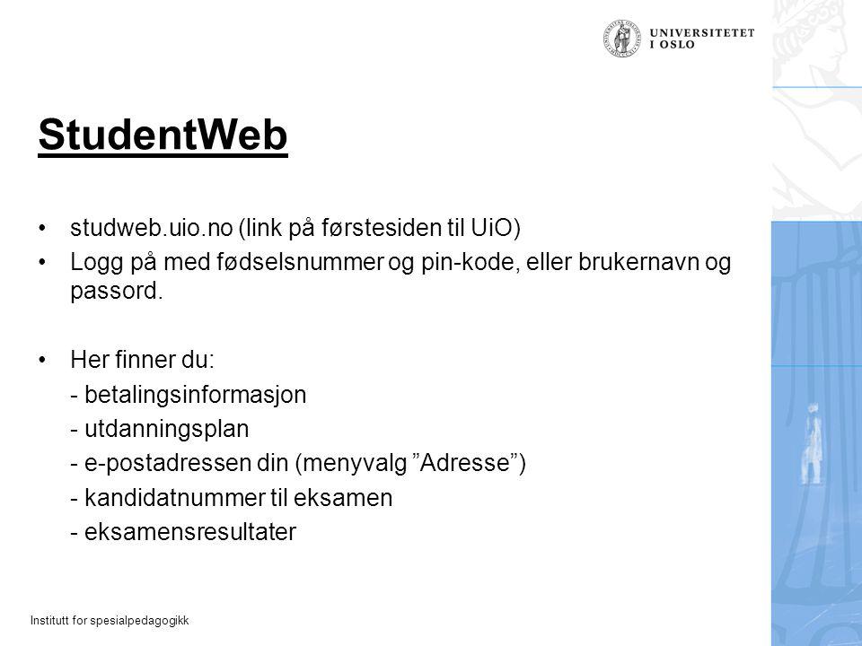 Institutt for spesialpedagogikk StudentWeb studweb.uio.no (link på førstesiden til UiO) Logg på med fødselsnummer og pin-kode, eller brukernavn og pas