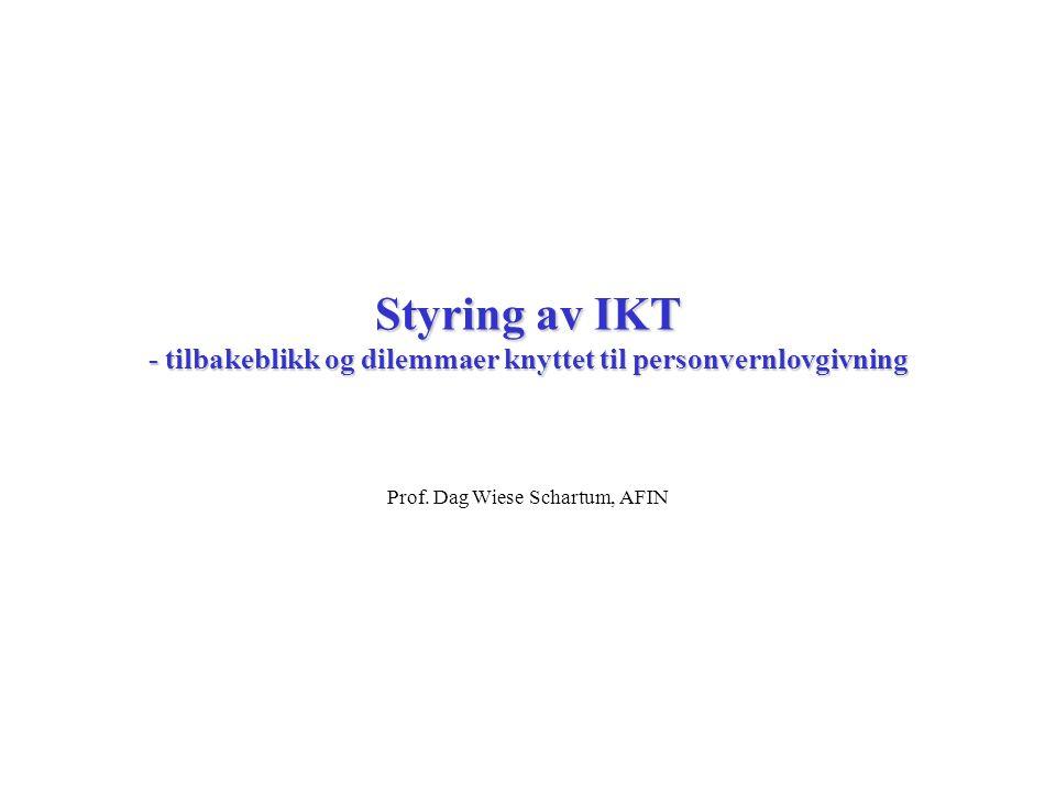 Styring av IKT - tilbakeblikk og dilemmaer knyttet til personvernlovgivning Prof.
