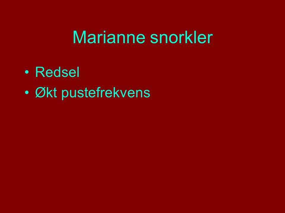 Marianne snorkler Redsel Økt pustefrekvens