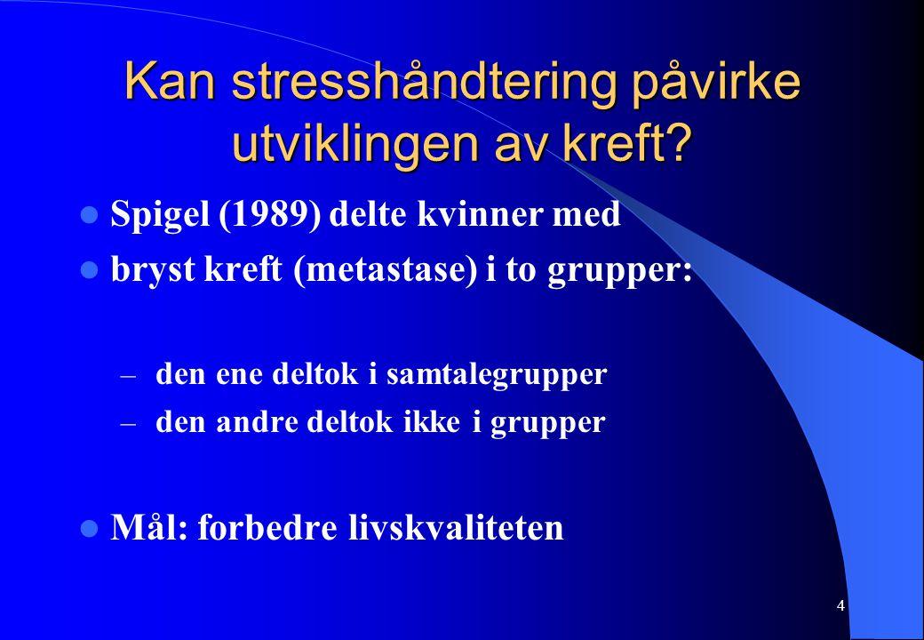 4 Kan stresshåndtering påvirke utviklingen av kreft? Spigel (1989) delte kvinner med bryst kreft (metastase) i to grupper: – den ene deltok i samtaleg