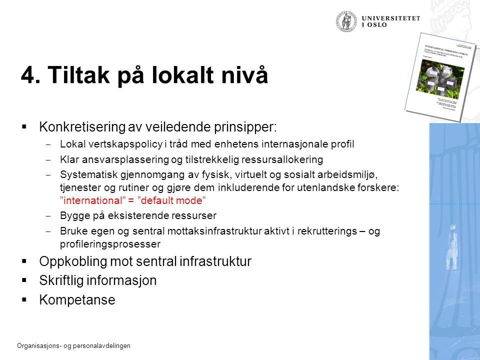 Organisasjons- og personalavdelingen 4. Tiltak på lokalt nivå  Konkretisering av veiledende prinsipper:  Lokal vertskapspolicy i tråd med enhetens i