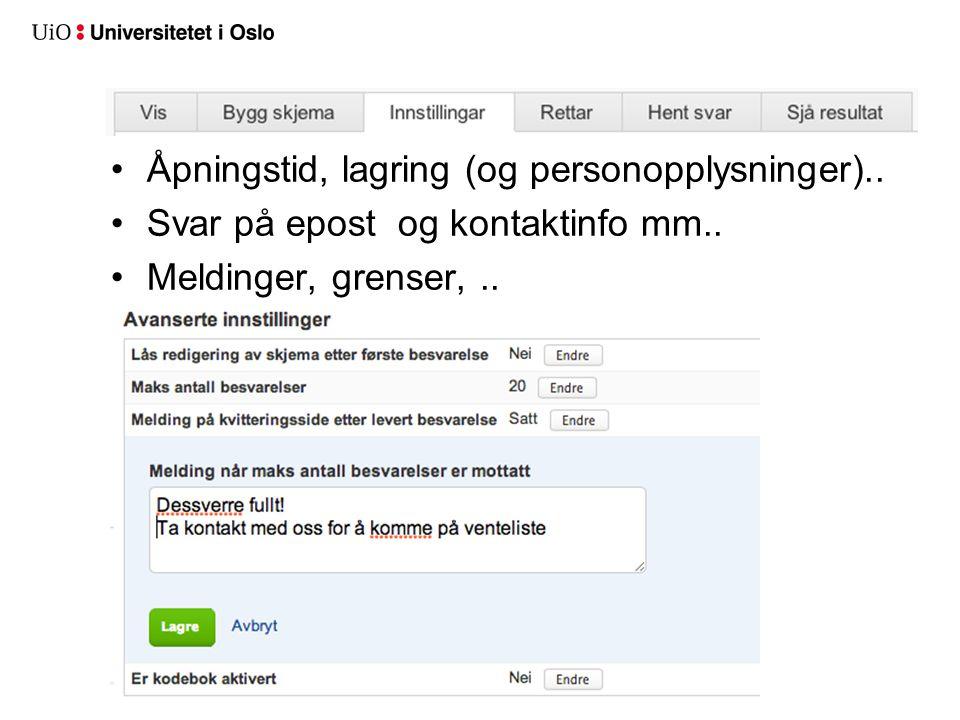 Åpningstid, lagring (og personopplysninger).. Svar på epost og kontaktinfo mm..