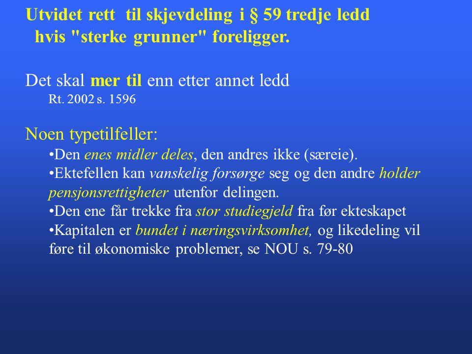 Utvidet rett til skjevdeling i § 59 tredje ledd hvis