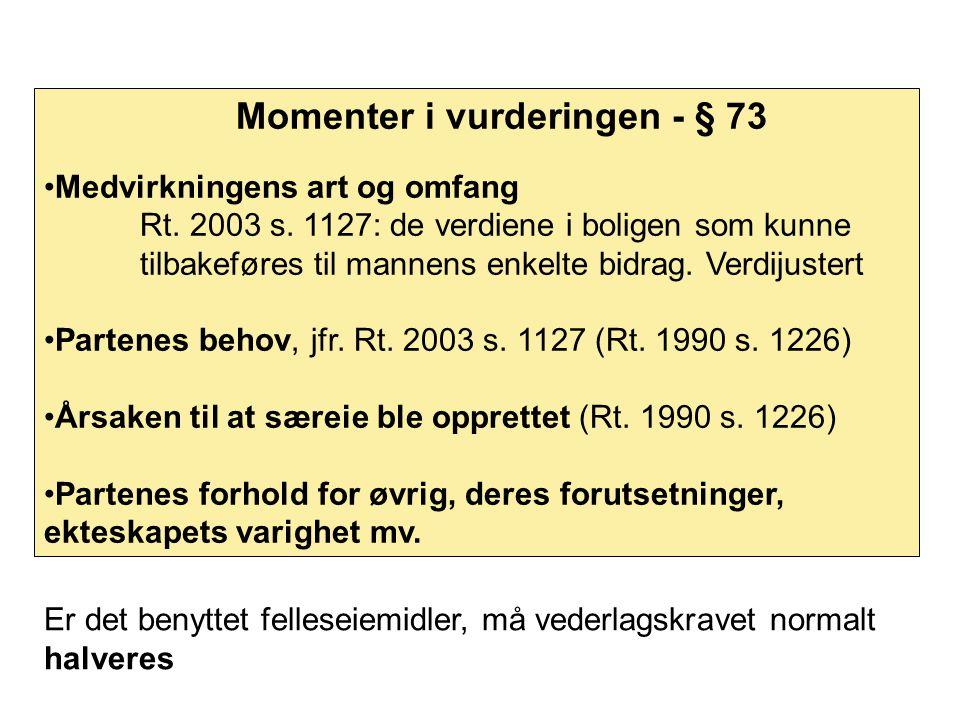 Momenter i vurderingen - § 73 Medvirkningens art og omfang Rt.