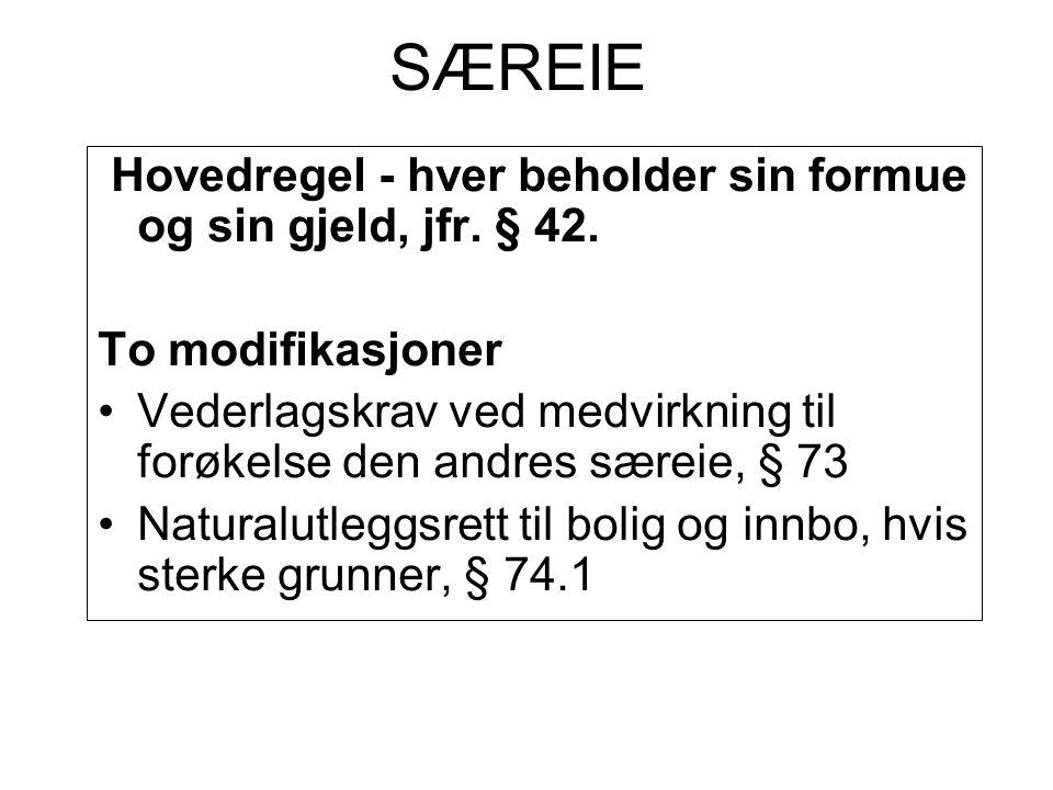 SÆREIE Hovedregel - hver beholder sin formue og sin gjeld, jfr.