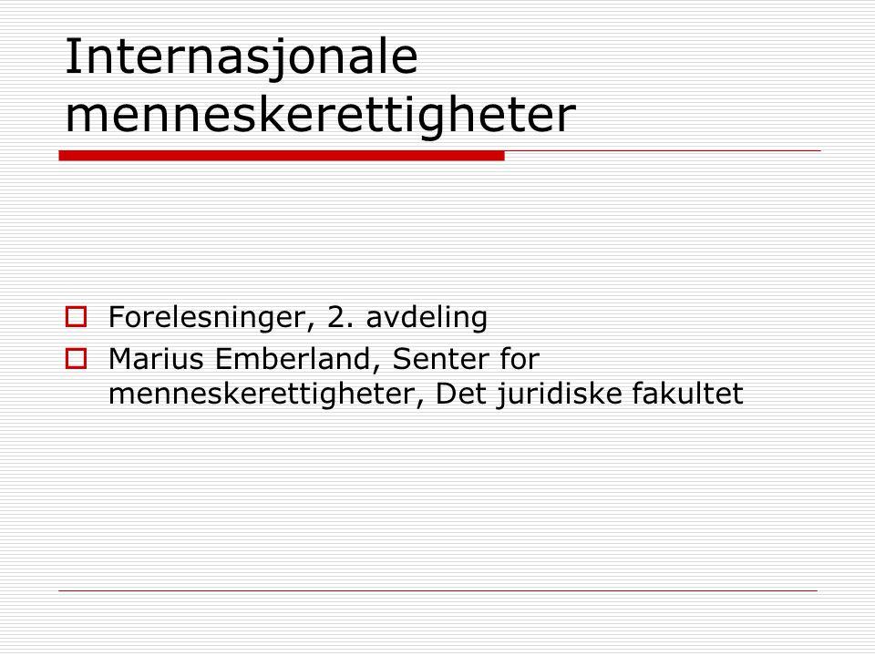 Internasjonale menneskerettigheter  Forelesninger, 2. avdeling  Marius Emberland, Senter for menneskerettigheter, Det juridiske fakultet