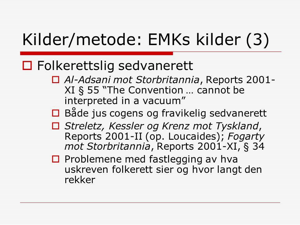 "Kilder/metode: EMKs kilder (3)  Folkerettslig sedvanerett  Al-Adsani mot Storbritannia, Reports 2001- XI § 55 ""The Convention … cannot be interprete"
