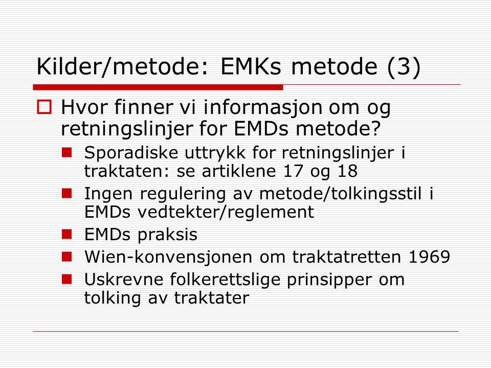 Kilder/metode: EMKs metode (3)  Hvor finner vi informasjon om og retningslinjer for EMDs metode? Sporadiske uttrykk for retningslinjer i traktaten: s