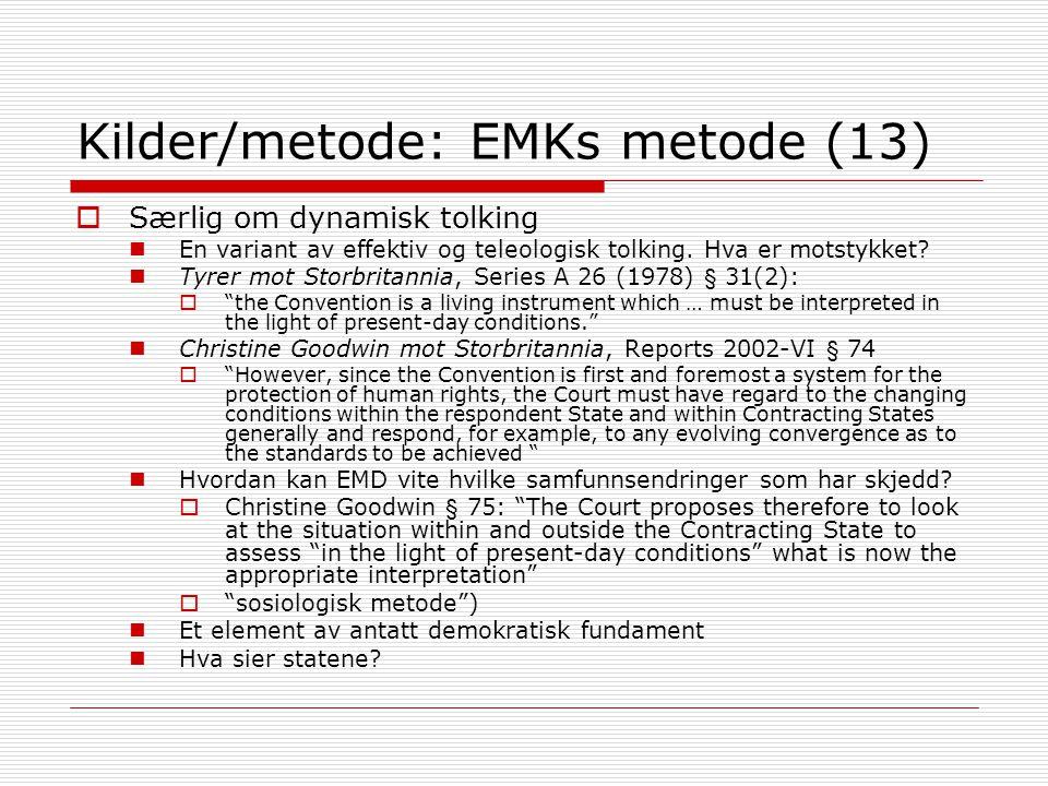 Kilder/metode: EMKs metode (13)  Særlig om dynamisk tolking En variant av effektiv og teleologisk tolking. Hva er motstykket? Tyrer mot Storbritannia