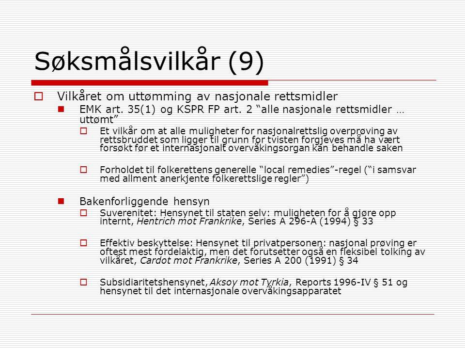 """Søksmålsvilkår (9)  Vilkåret om uttømming av nasjonale rettsmidler EMK art. 35(1) og KSPR FP art. 2 """"alle nasjonale rettsmidler … uttømt""""  Et vilkår"""