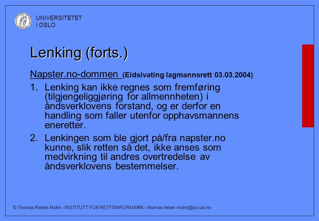 """© Thomas Rieber-Mohn - INSTITUTT FOR RETTSINFORMAIKK – thomas.rieber-mohn@jus.uio.no UNIVERSITETET I OSLO Lenking (forts.) Til første spørsmål: to """"sk"""