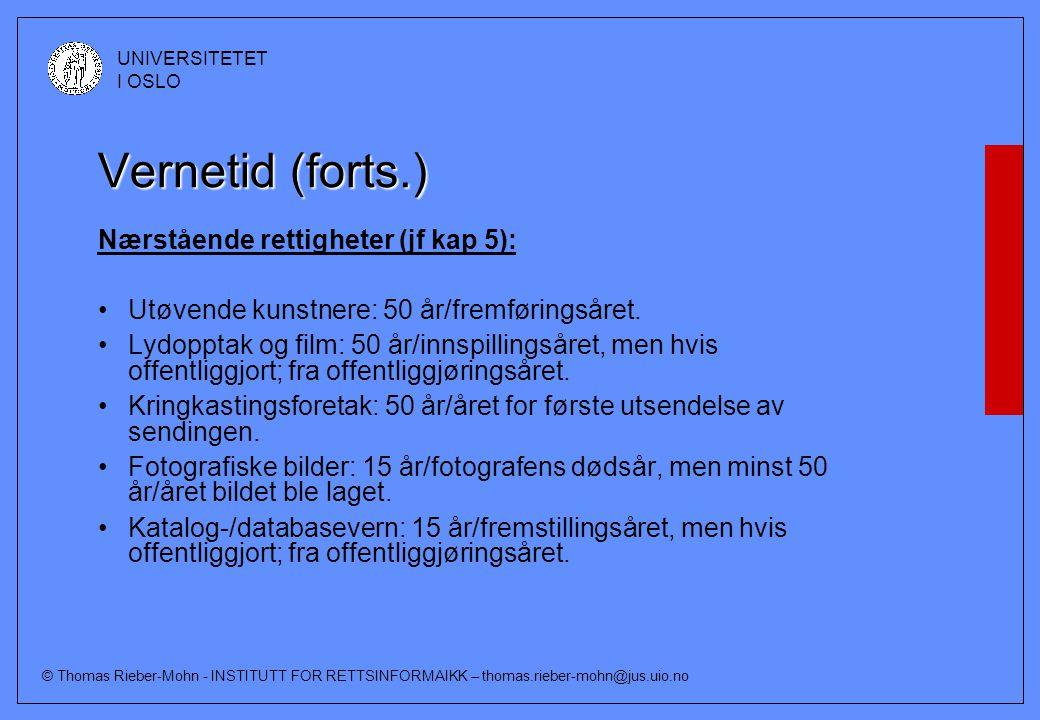 © Thomas Rieber-Mohn - INSTITUTT FOR RETTSINFORMAIKK – thomas.rieber-mohn@jus.uio.no UNIVERSITETET I OSLO Vernetid (forts.) Verk uten kjent opphavsman