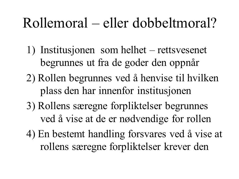 Rollemoral – eller dobbeltmoral.